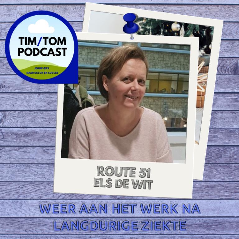 ROUTE 51 – Weer aan het werk na langdurige ziekte – met Els De Wit