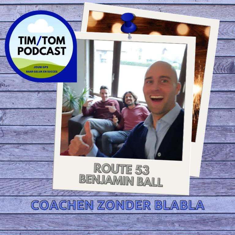 ROUTE 53 – Coachen zonder blabla – met Benjamin Ball