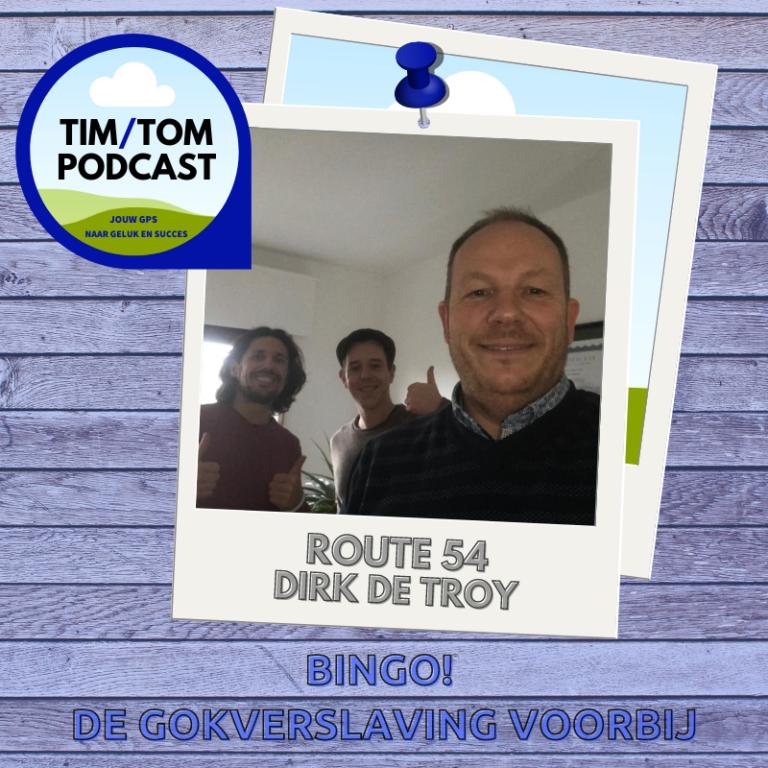 ROUTE 54 – BINGO! De gokverslaving voorbij – met Dirk de Troy