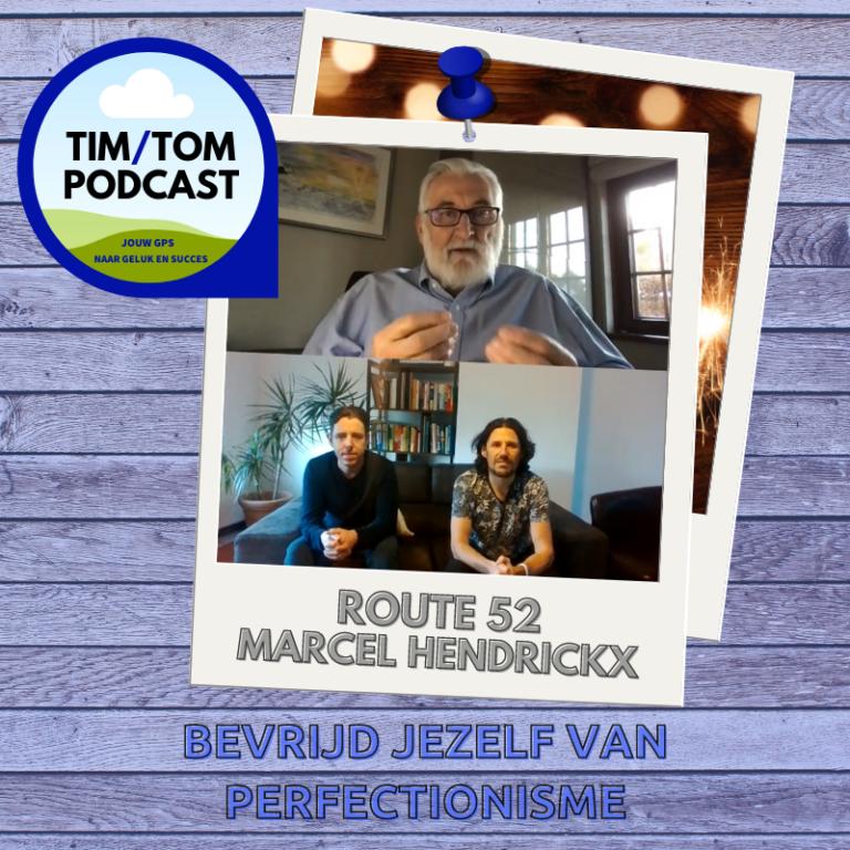 ROUTE 52 – Bevrijd jezelf van perfectionisme – met Marcel Hendrickx