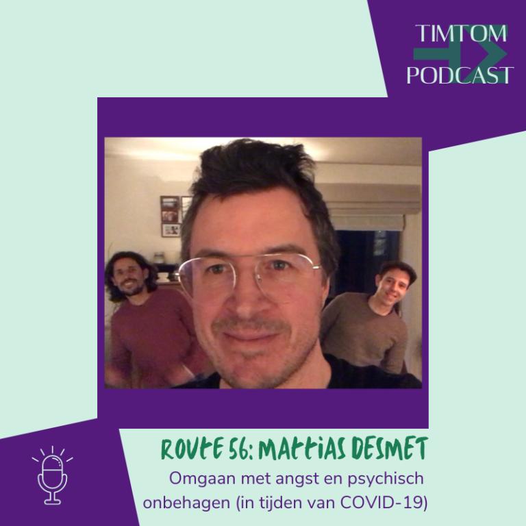 ROUTE 56 – Omgaan met angst en psychisch onbehagen (in tijden van COVID-19) – met Mattias Desmet