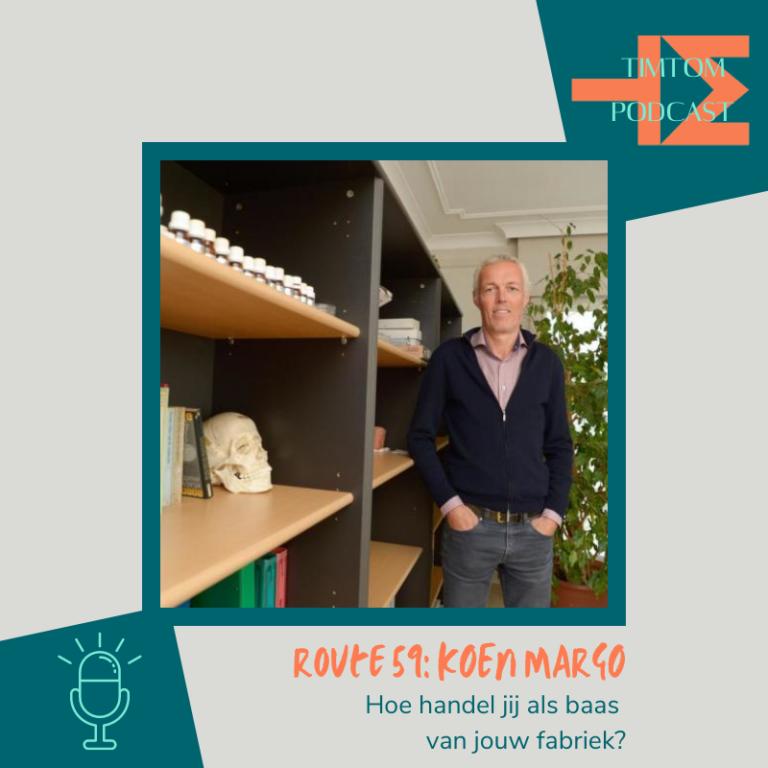 ROUTE 59 – Hoe handel jij als baas van jouw fabriek? – met Koen Margo
