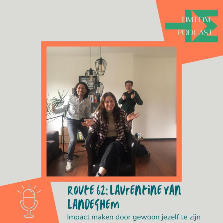 ROUTE 62 – Impact maken door gewoon jezelf te zijn – met Laurentine Van Landeghem