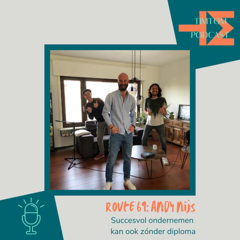 ROUTE 69 – Succesvol ondernemen kan ook zónder diploma – met Andy Nijs