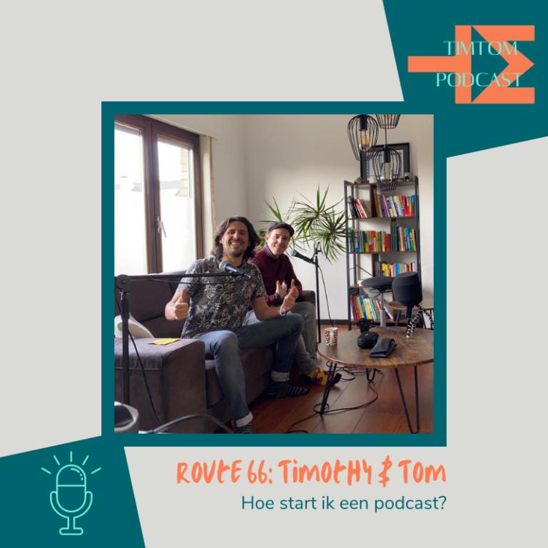 ROUTE 66 – Hoe start ik een podcast? – met Timothy & Tom