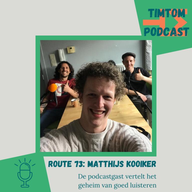 ROUTE 73 – De podcastgast vertelt het geheim van goed luisteren – met Matthijs Kooiker