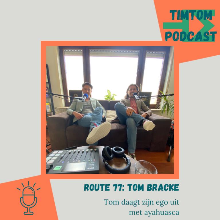 Route 77 – Tom daagt zijn ego uit met Ayahuasca – met Tom Bracke