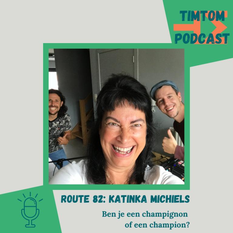 ROUTE 82 – Ben je een champignon of een champion? – met Katinka Michiels