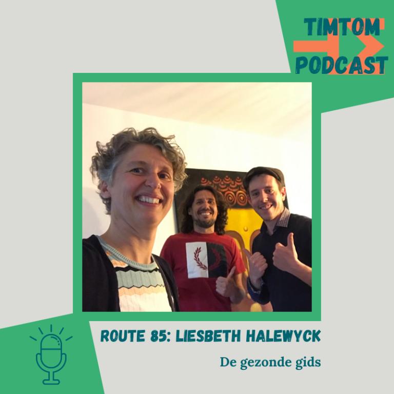 ROUTE 85 – De gezonde gids – met Liesbeth Halewyck